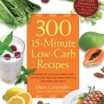 300 15 Minute Low Carb Recipes