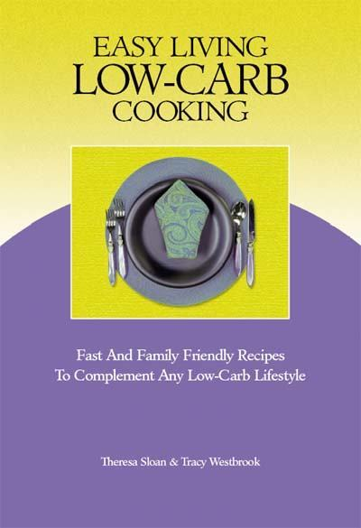 Easy Living Low-Carb Cooking Cookbook