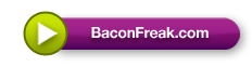 Order From Our Trusted Partner BaconFreak.com