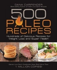 Dana Carpender's 500 Paleo Recipes