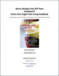Bonus Recipes from CarbSmart Grain-Free Sugar-Free Living Cookbook