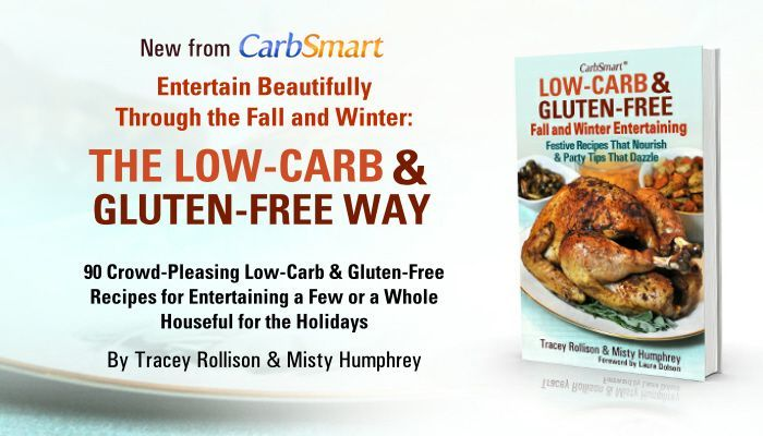 CarbSmart Low-Carb & Gluten-Free Fall and Winter Entertaining